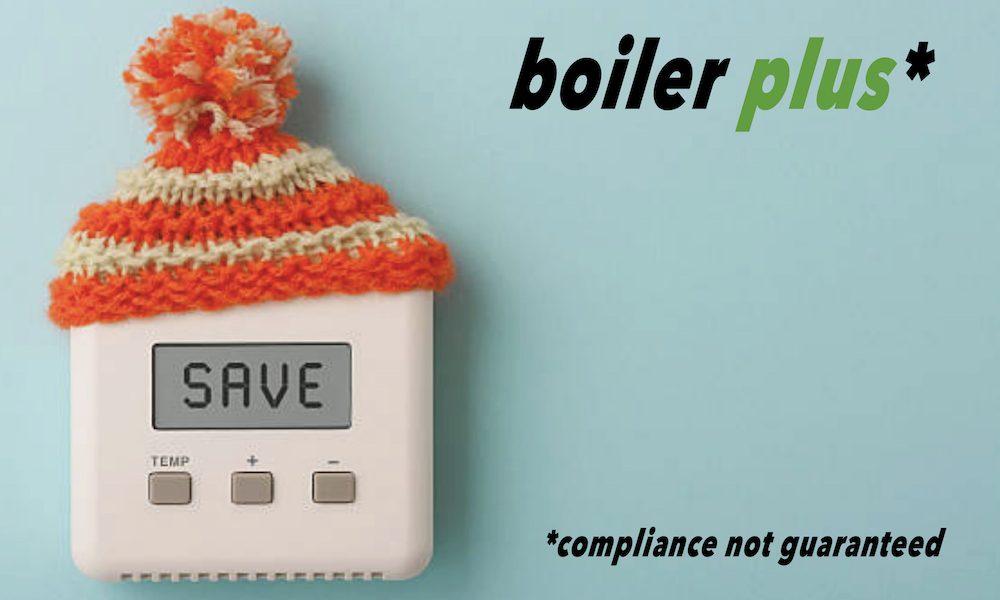 Boiler Plus confusion  – compliance complaints